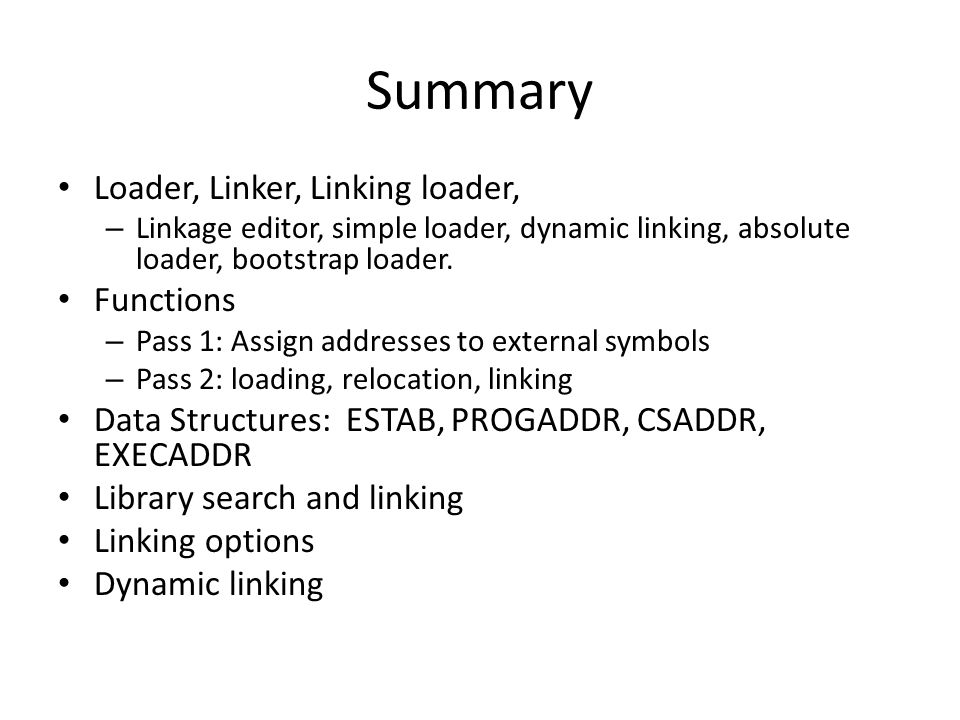 Summary Loader, Linker, Linking loader, Functions