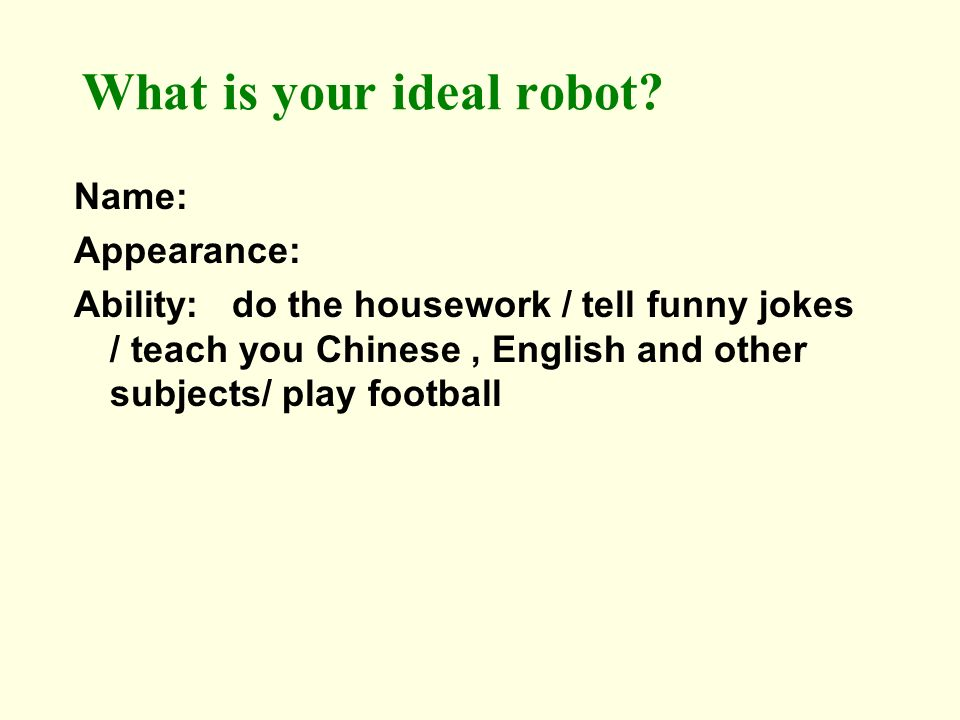 What is your ideal robot