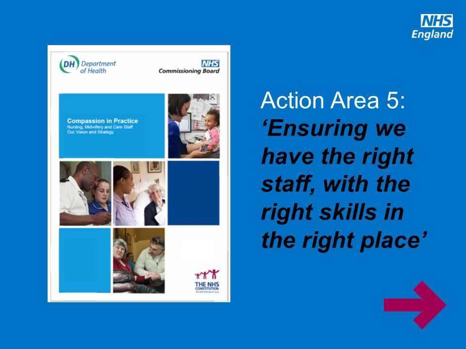 Action Area 5: 'Ensuring we have the right staff, with the right skills in the right place'