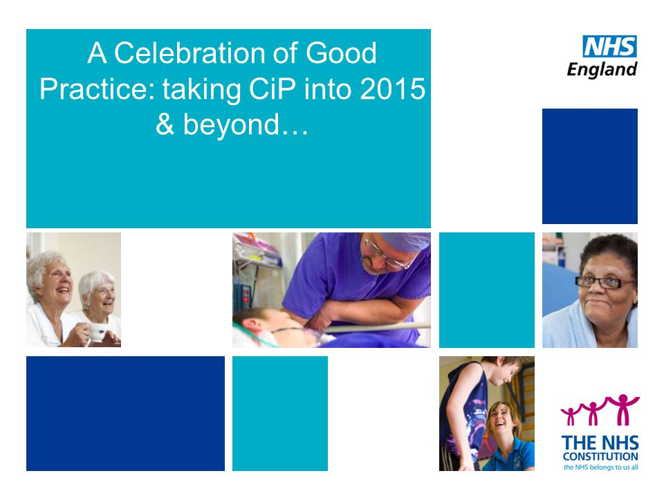 A Celebration of Good Practice: taking CiP into 2015 & beyond…