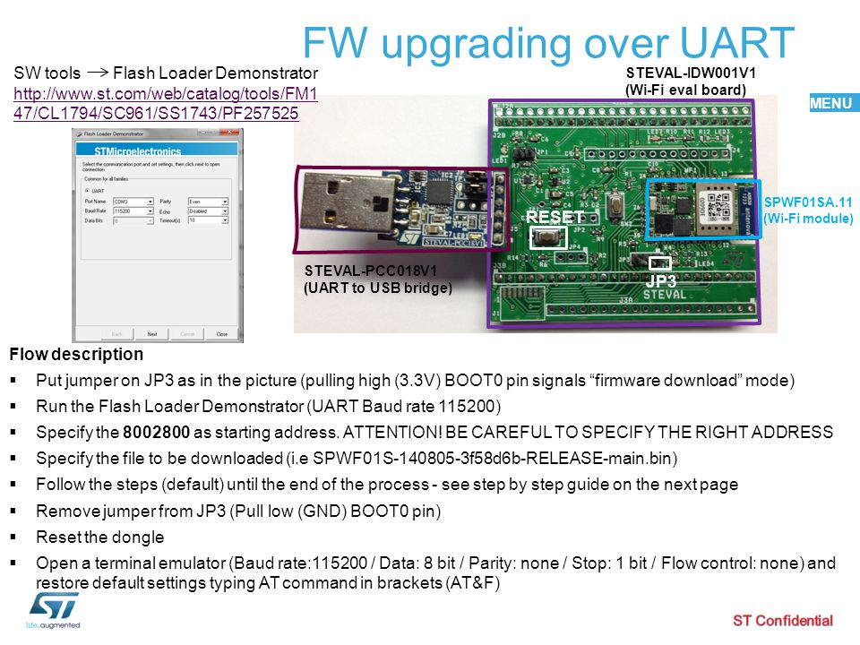 FW upgrading over UART SW tools Flash Loader Demonstrator http://www.st.com/web/catalog/tools/FM147/CL1794/SC961/SS1743/PF257525.