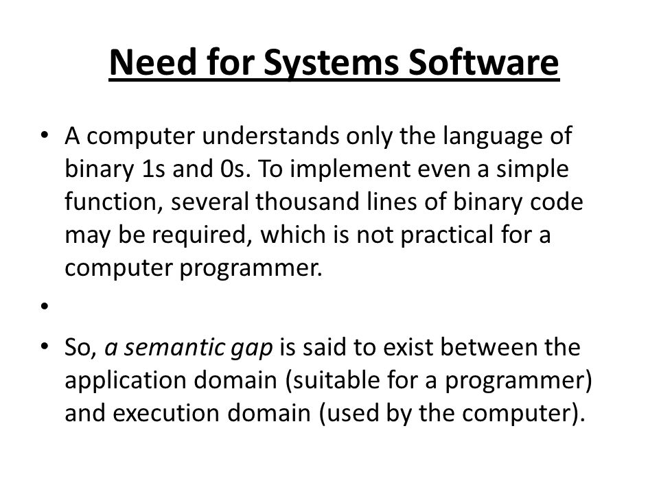 Need for Systems Software