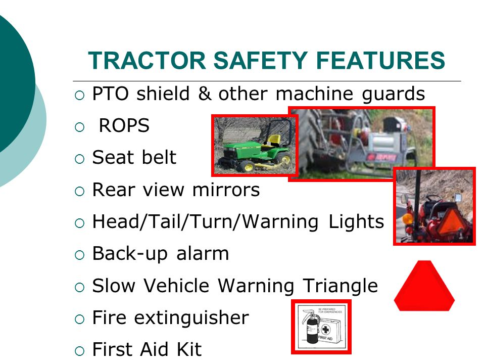TRACTOR SAFETY FEATURES