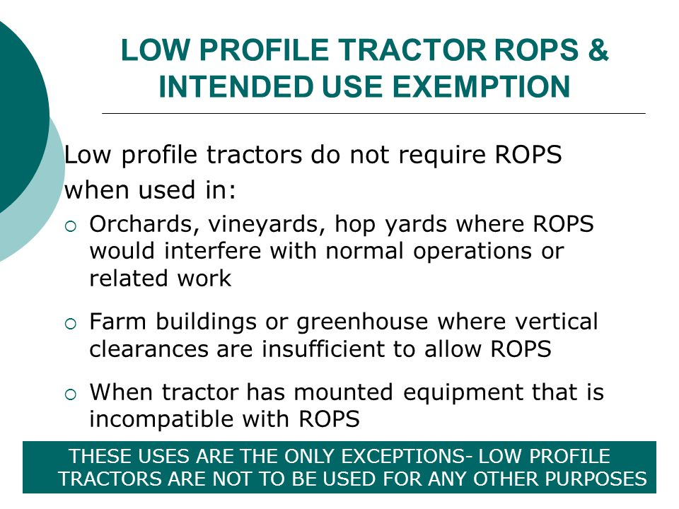 LOW PROFILE TRACTOR ROPS & INTENDED USE EXEMPTION