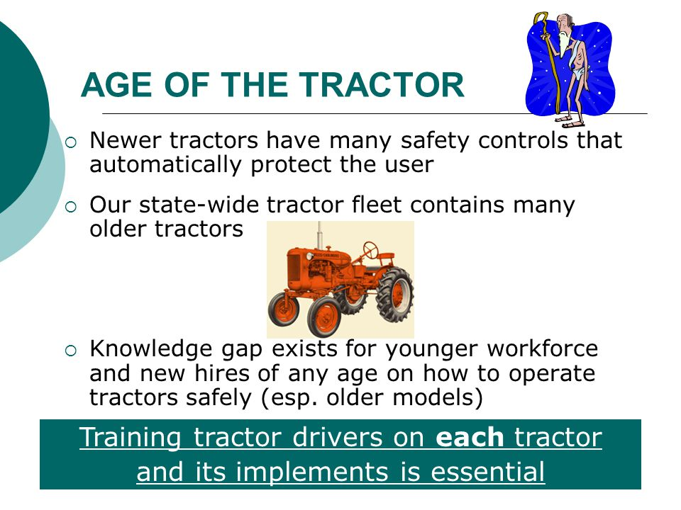 AGE OF THE TRACTOR Training tractor drivers on each tractor
