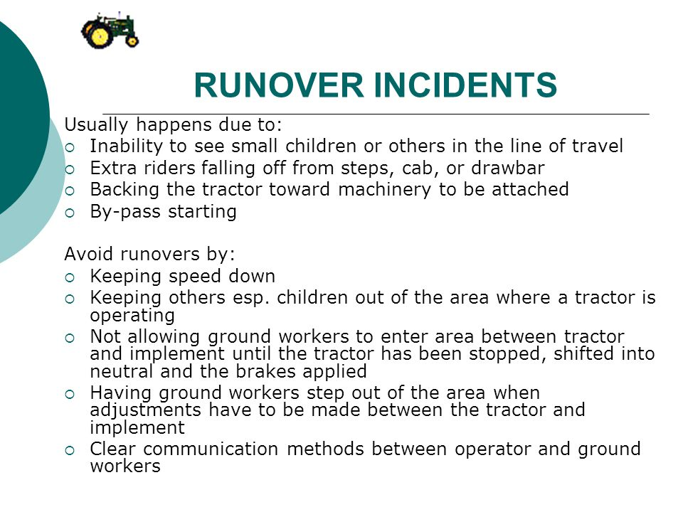 RUNOVER INCIDENTS Usually happens due to:
