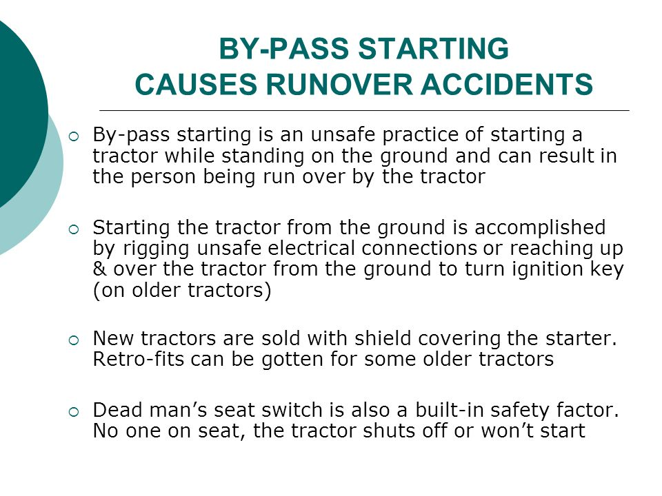 BY-PASS STARTING CAUSES RUNOVER ACCIDENTS