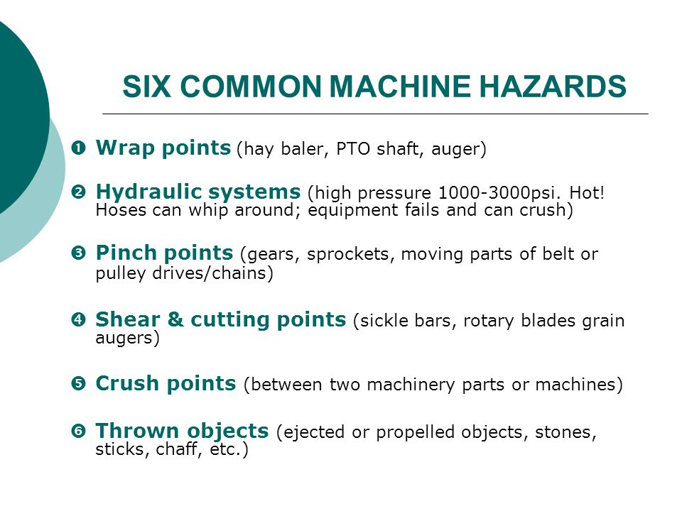 SIX COMMON MACHINE HAZARDS