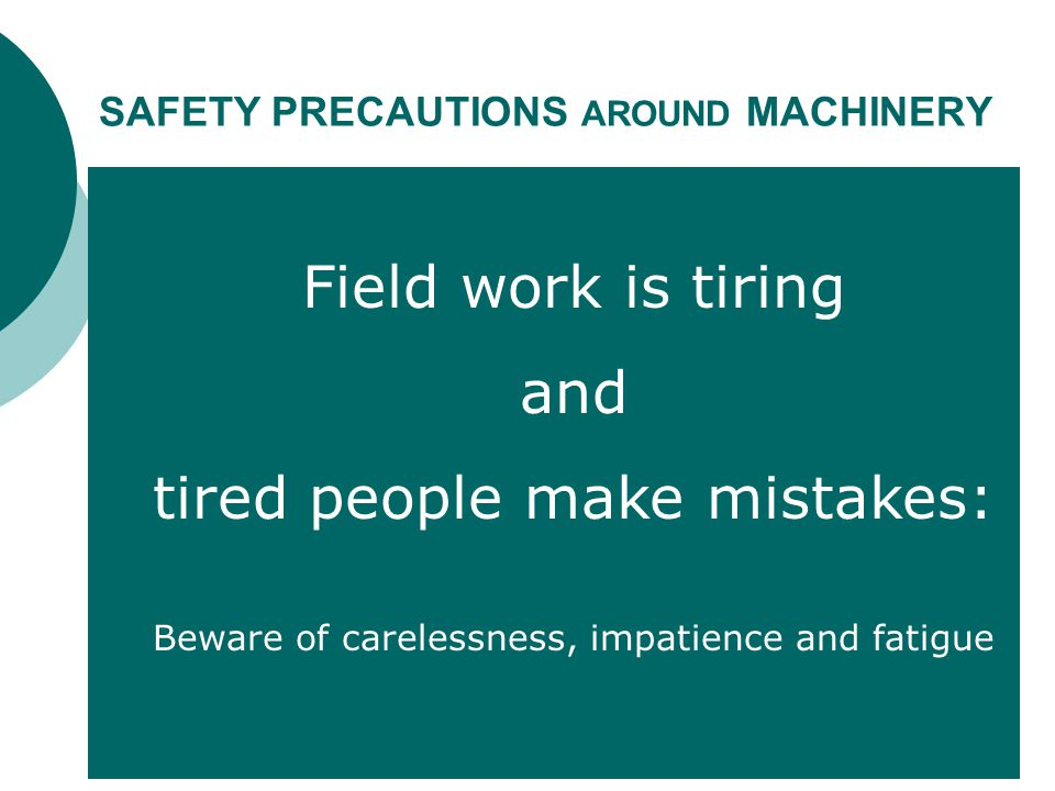 SAFETY PRECAUTIONS AROUND MACHINERY