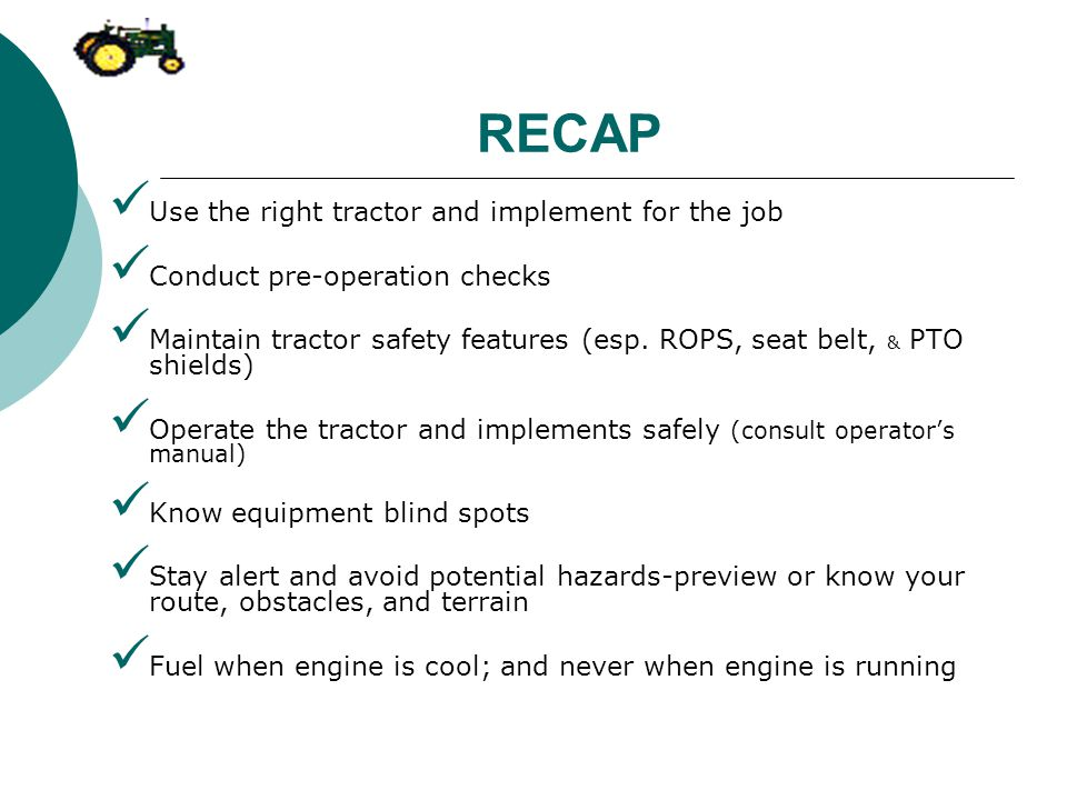 RECAP Use the right tractor and implement for the job