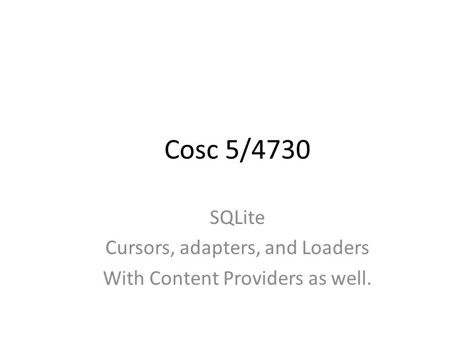 SQLite Cursors, adapters, and Loaders With Content Providers as well.