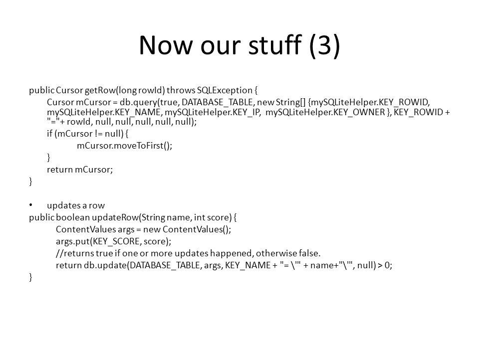 Now our stuff (3) public Cursor getRow(long rowId) throws SQLException {