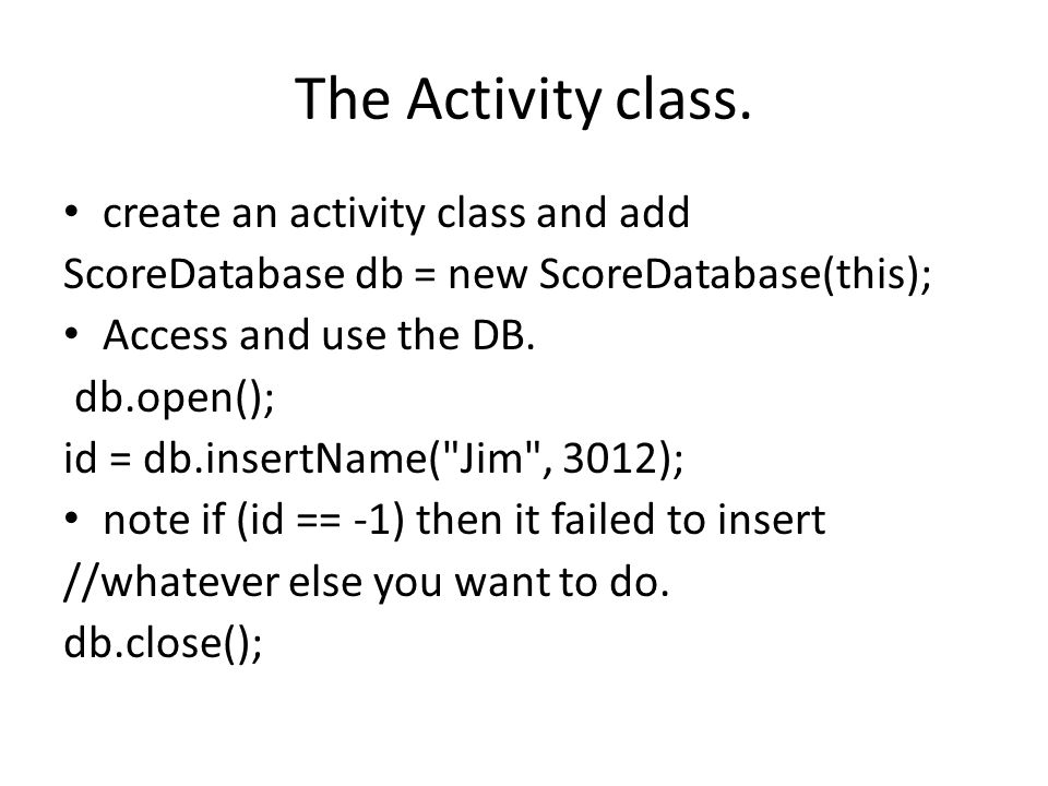The Activity class. create an activity class and add