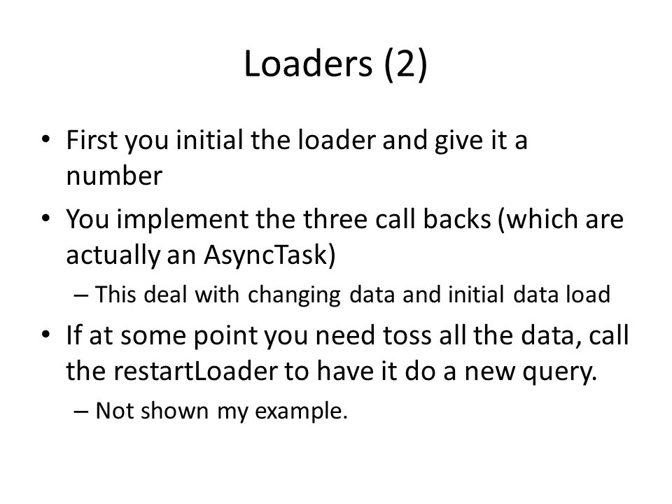 Loaders (2) First you initial the loader and give it a number
