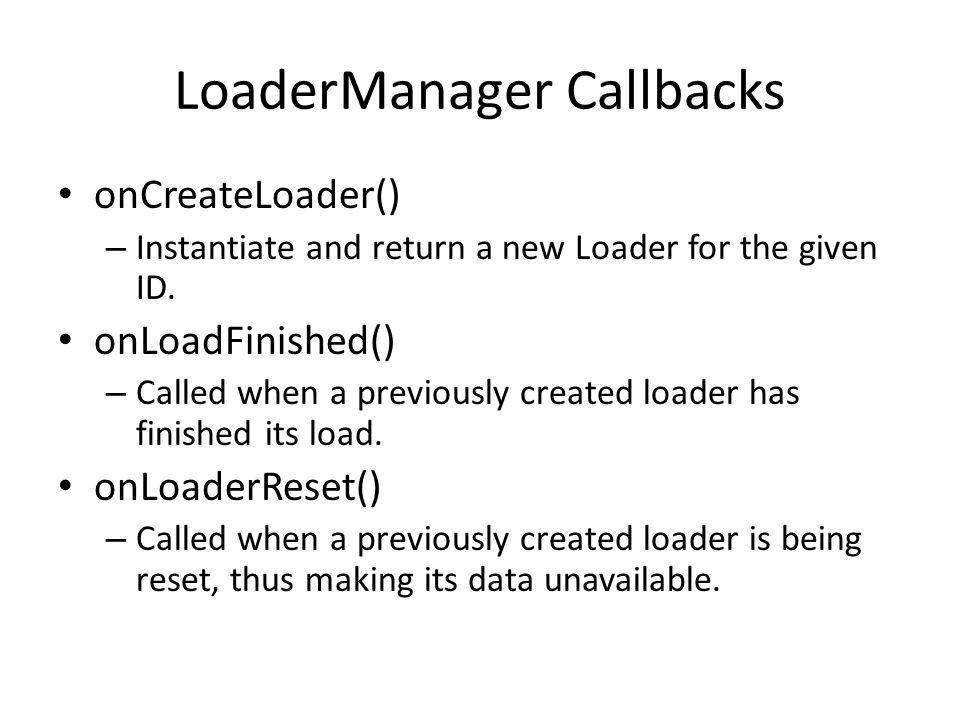 LoaderManager Callbacks