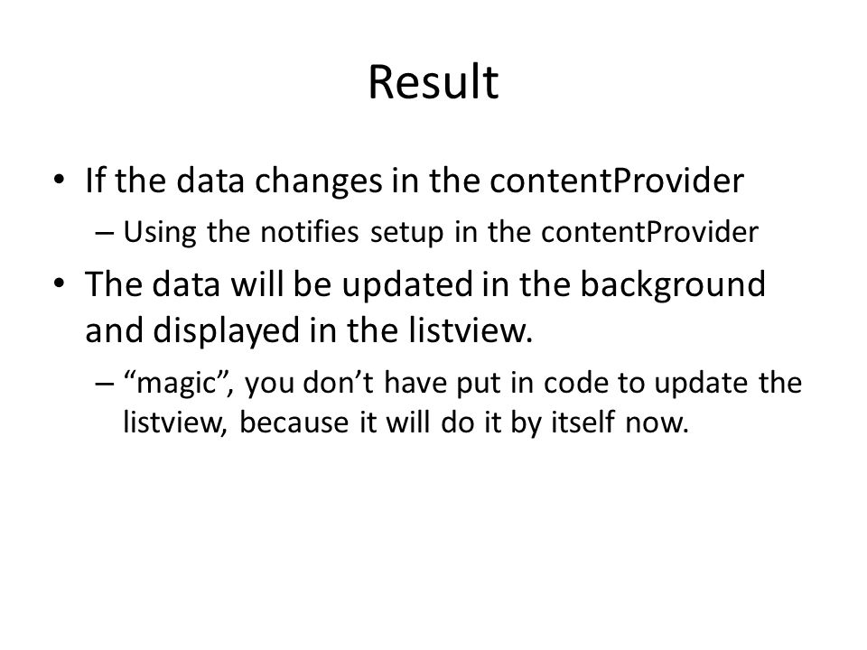 Result If the data changes in the contentProvider