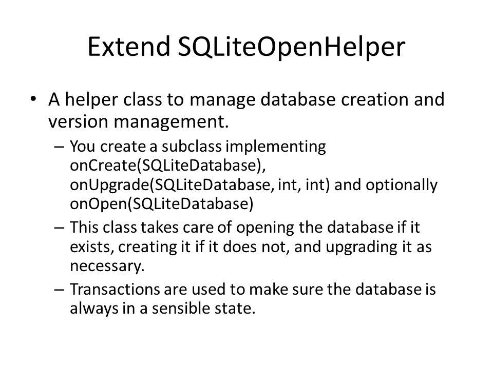 Extend SQLiteOpenHelper