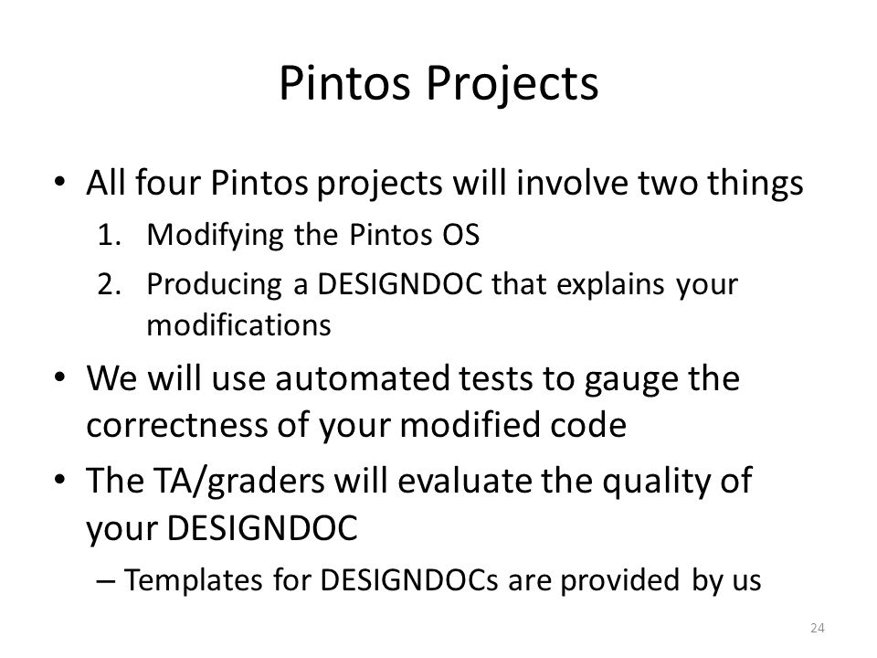 Pintos Projects All four Pintos projects will involve two things