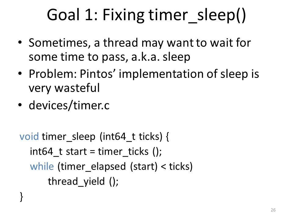 Goal 1: Fixing timer_sleep()