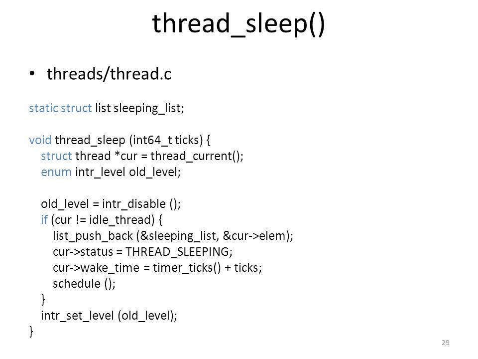 thread_sleep() threads/thread.c static struct list sleeping_list;