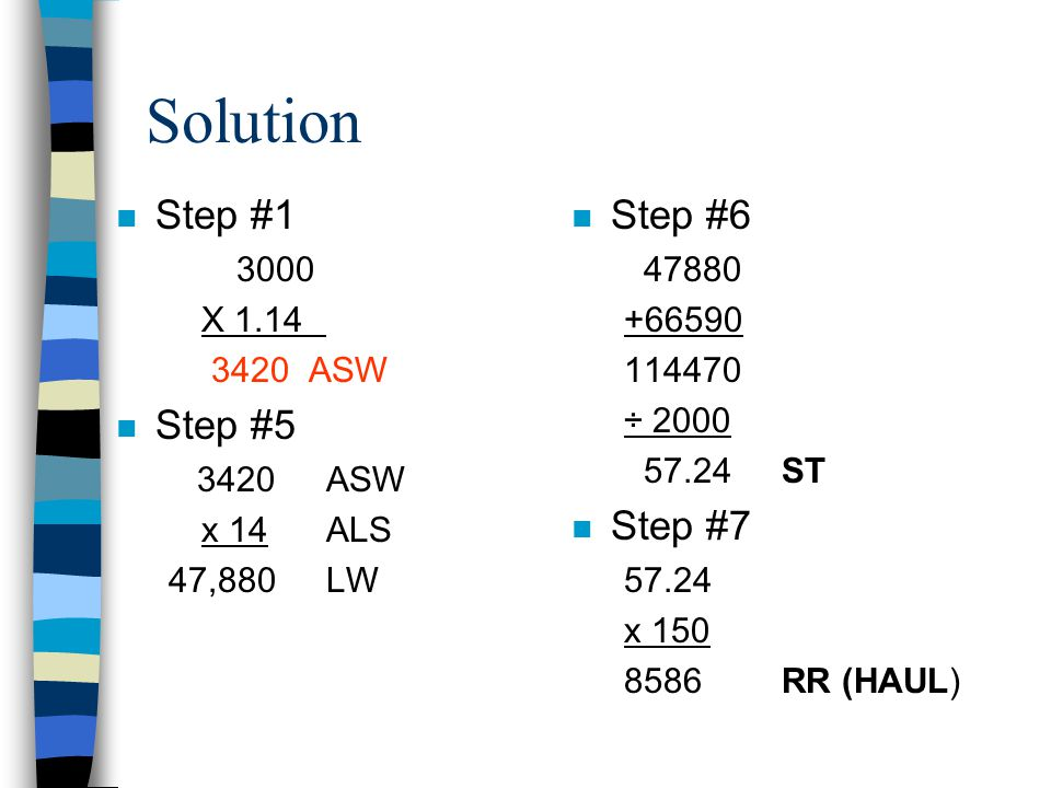 Solution Step #1 Step #5 Step #6 Step #7 3000 X 1.14 3420 ASW 3420 ASW