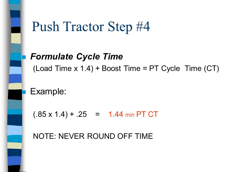 Push Tractor Step #4 Formulate Cycle Time Example: