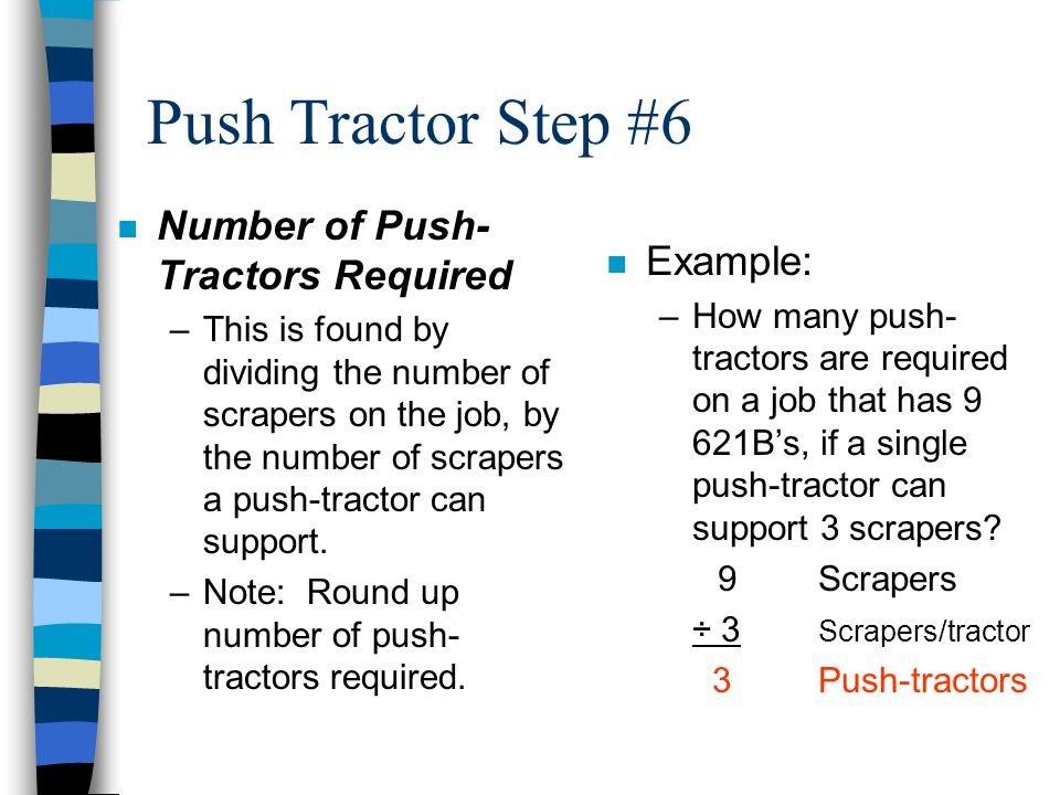 Push Tractor Step #6 Number of Push-Tractors Required Example: