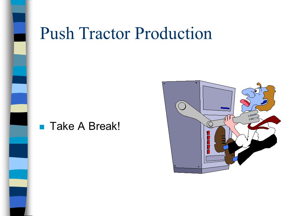 Push Tractor Production