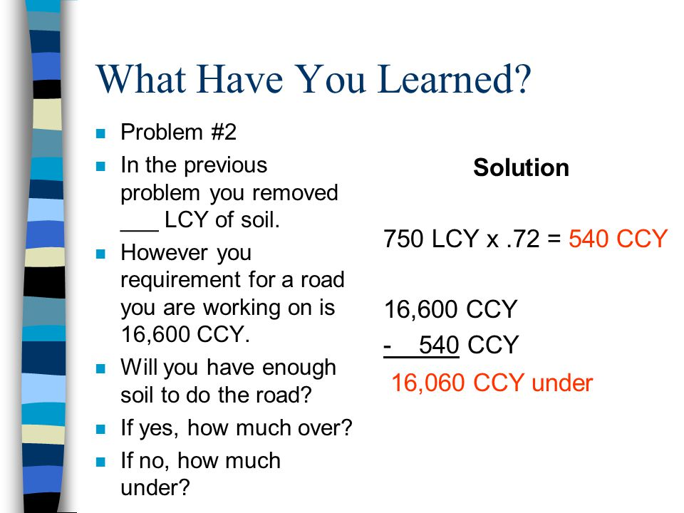 What Have You Learned Solution 750 LCY x .72 = 540 CCY 16,600 CCY