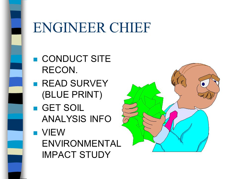 ENGINEER CHIEF CONDUCT SITE RECON. READ SURVEY (BLUE PRINT)
