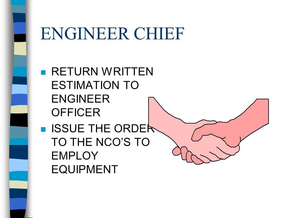 ENGINEER CHIEF RETURN WRITTEN ESTIMATION TO ENGINEER OFFICER