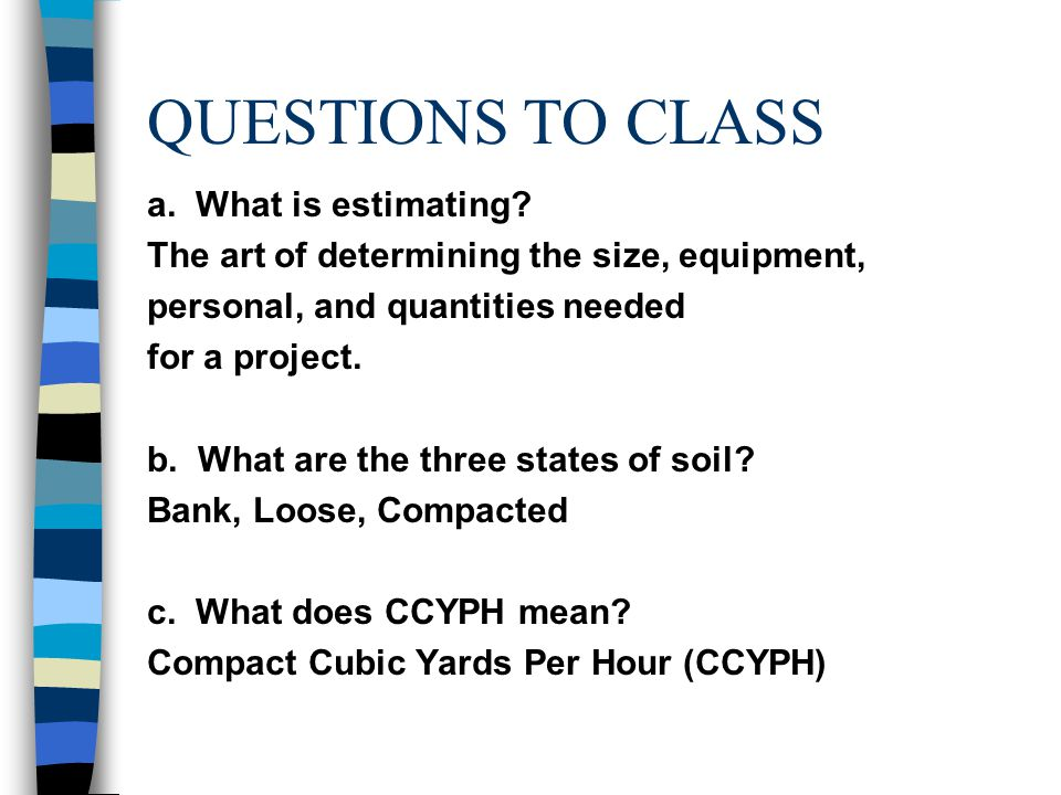 QUESTIONS TO CLASS a. What is estimating