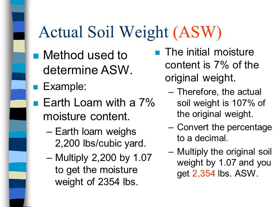 Actual Soil Weight (ASW)