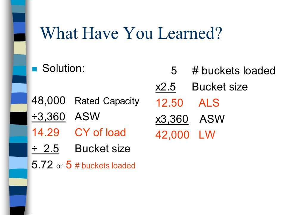 What Have You Learned Solution: 5 # buckets loaded x2.5 Bucket size