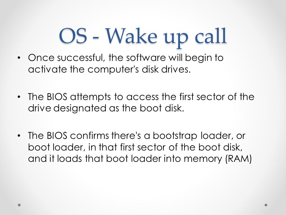 OS - Wake up call Once successful, the software will begin to activate the computer s disk drives.