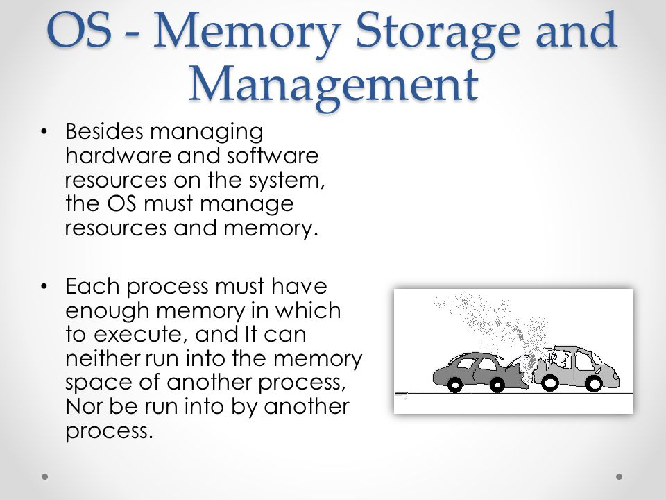 OS - Memory Storage and Management
