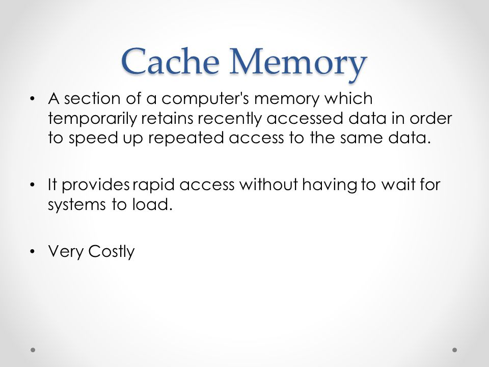 Cache Memory A section of a computer s memory which temporarily retains recently accessed data in order to speed up repeated access to the same data.