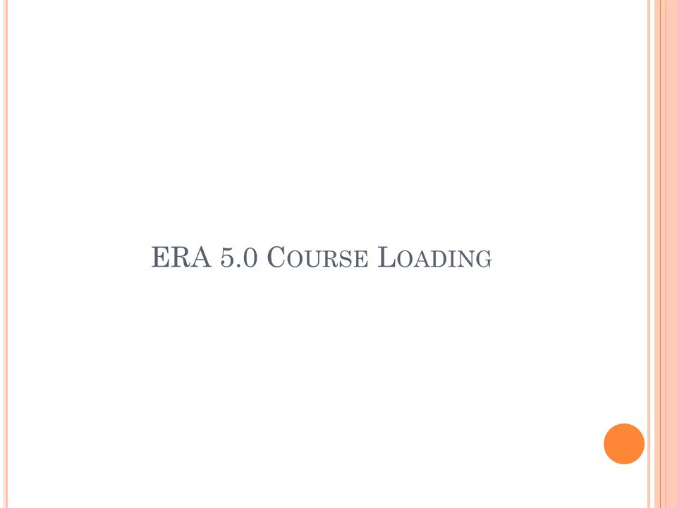 ERA 5.0 Course Loading