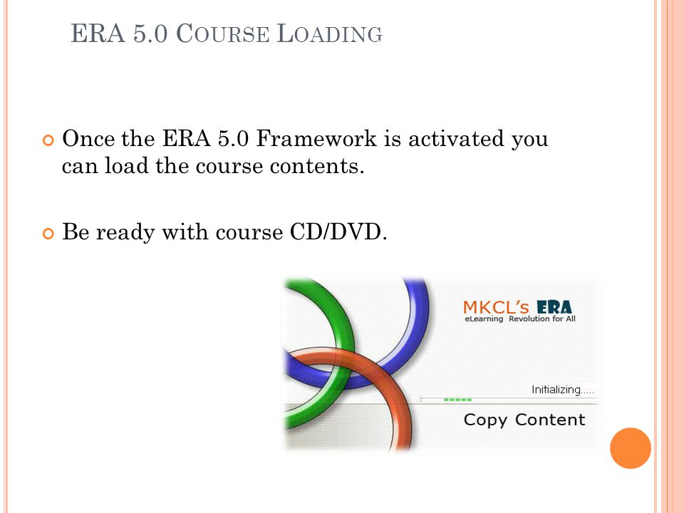 ERA 5.0 Course Loading Once the ERA 5.0 Framework is activated you can load the course contents.