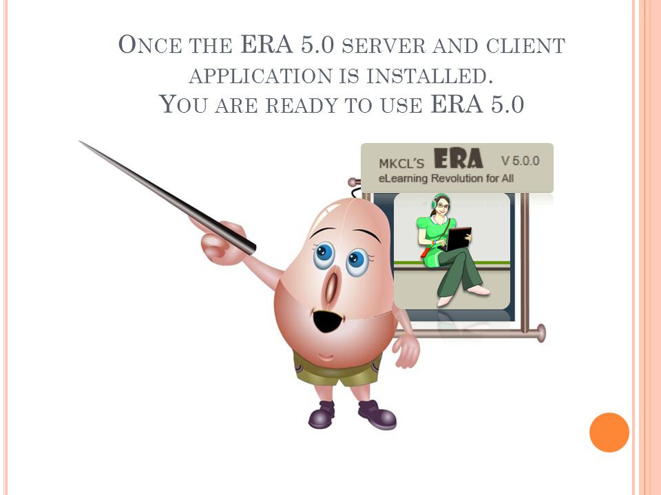 Once the ERA 5. 0 server and client application is installed