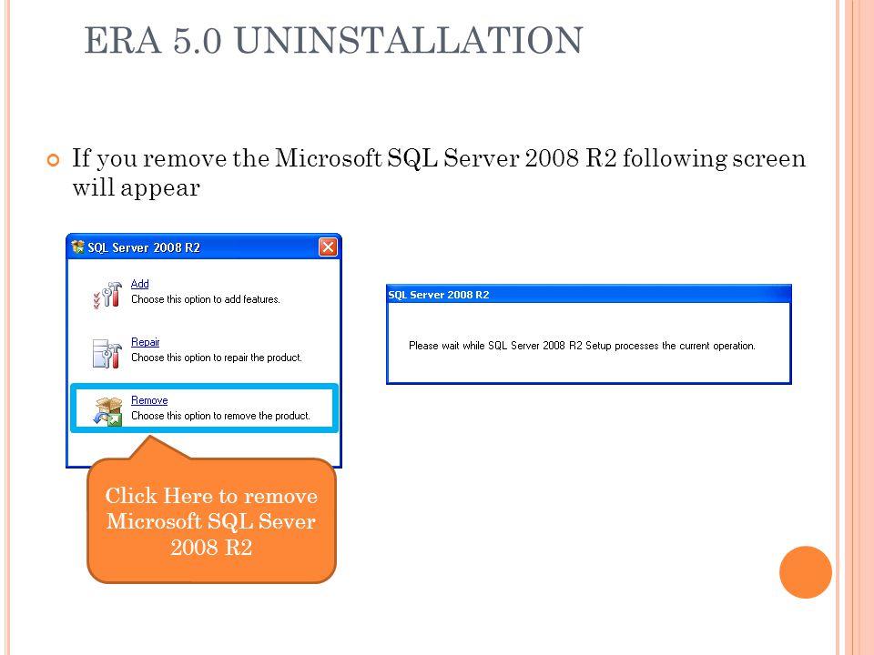 Click Here to remove Microsoft SQL Sever 2008 R2