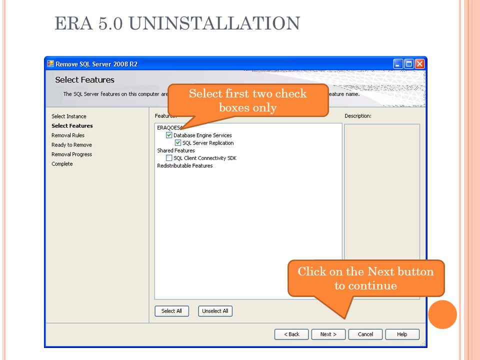 ERA 5.0 UNINSTALLATION Select first two check boxes only