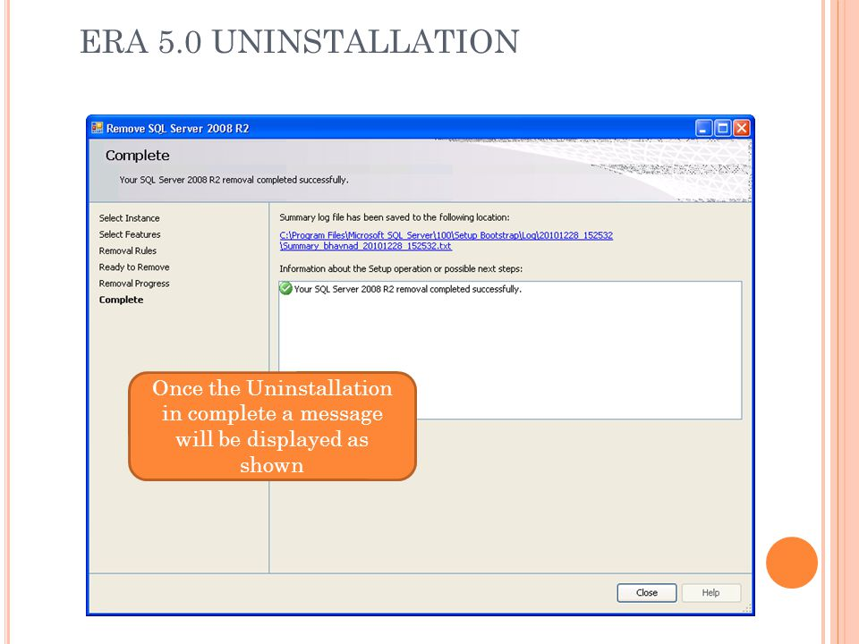 ERA 5.0 UNINSTALLATION Once the Uninstallation in complete a message will be displayed as shown
