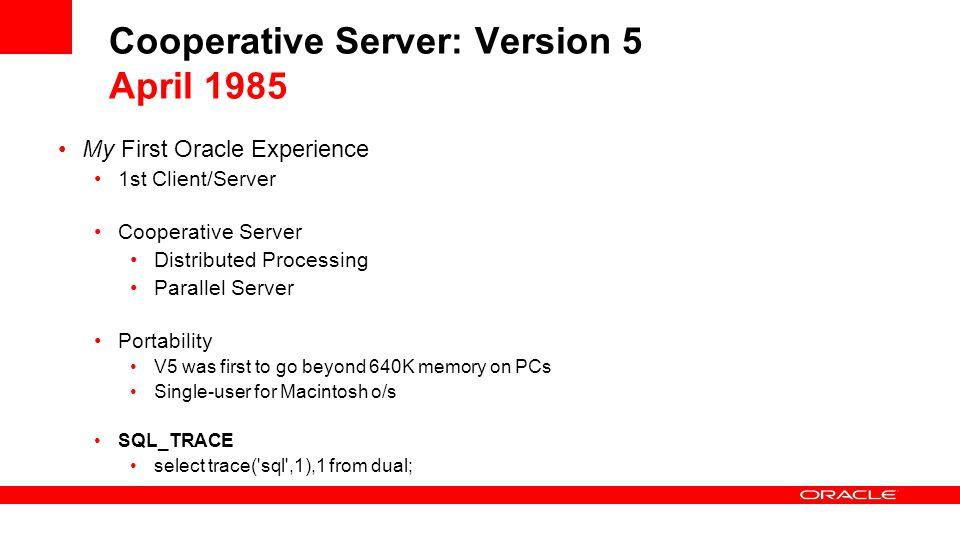 Cooperative Server: Version 5 April 1985