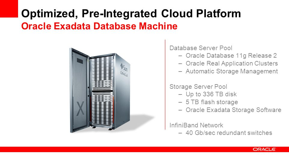 Optimized, Pre-Integrated Cloud Platform Oracle Exadata Database Machine
