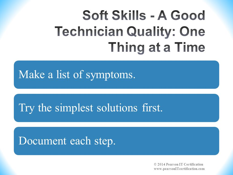 Soft Skills - A Good Technician Quality: One Thing at a Time