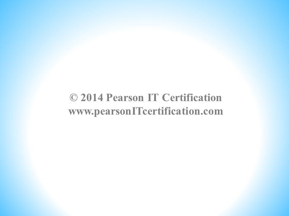 © 2014 Pearson IT Certification www.pearsonITcertification.com