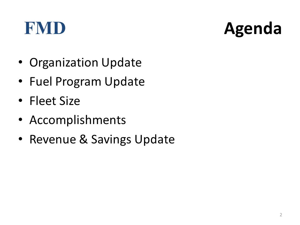 FMD Agenda Organization Update Fuel Program Update Fleet Size