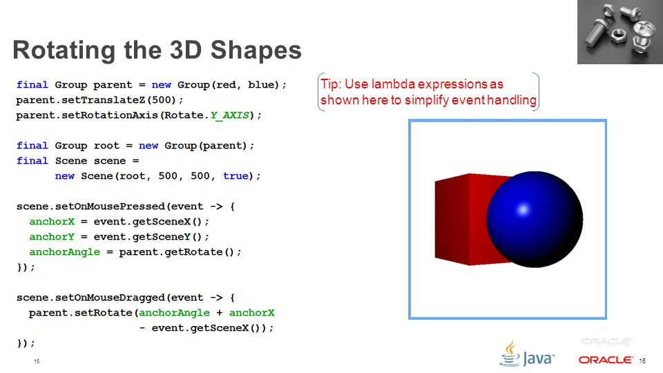 Rotating the 3D Shapes Tip: Use lambda expressions as shown here to simplify event handling.