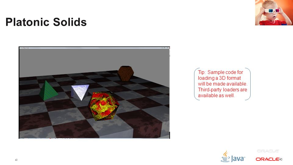 Platonic Solids Tip: Sample code for loading a 3D format will be made available. Third-party loaders are available as well.